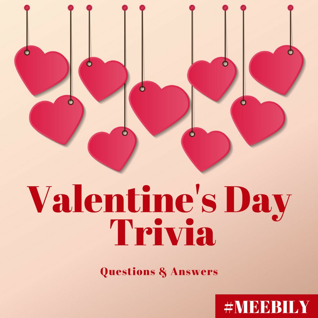 Valentineu0027s Day Trivia Question And Answer |Fun Facts   Meebily