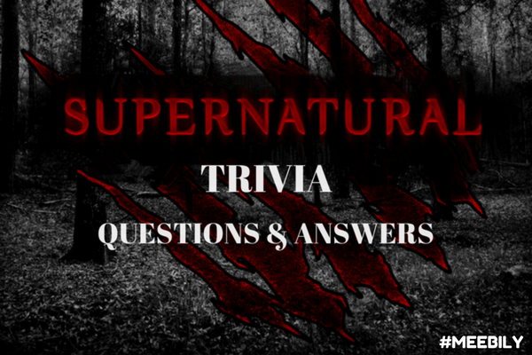 Supernatural Trivia Questions & Answers