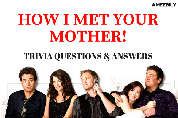 how i met your mother trivia question and answers