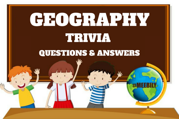 Geography trivia question and answers
