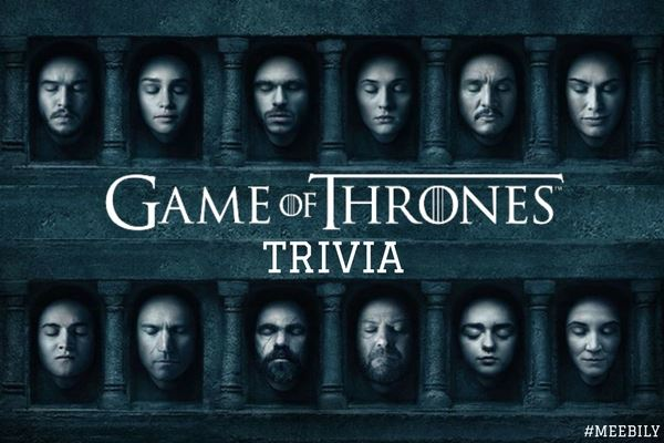 30+ Games of Thrones Trivia Questions & Answers - Meebily