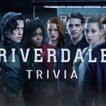 Riverdale Trivia Questions