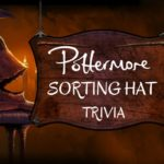 Pottermore Sorting Hat Trivia Questions & Answers Quiz