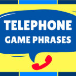 Telephone Game Phrases Ideas