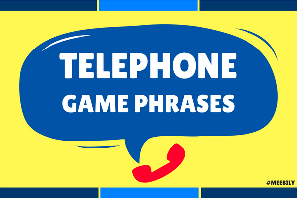 Telephone Game Phrases Ideas