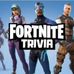 Fornite Trivia Questions & Answers