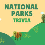 National Parks Trivia Questions & Answers Quiz Game