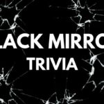 Black Mirror Trivia Questions & Answers