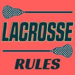 Lacrosse is a team game that is equally popular among both genders. Learn to play the Latin American team game by understanding the Lacrosse rules.
