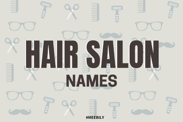 Hair Salon Name Ideas
