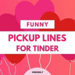 Funny Pick Up Lines for Tinder